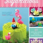 Sugarlicious GIVEAWAY!!! signed copy of Sugarlicious, some prizes and some cookie cutters