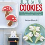 COOKBOOK GIVEAWAY!!! Decorating Cookies, by Bridget Edwards of Bake at 350