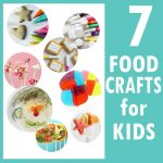 7 best food crafts for kids