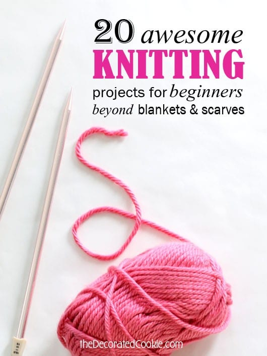20 Beginner Knitting Projects -- knitting for beginners