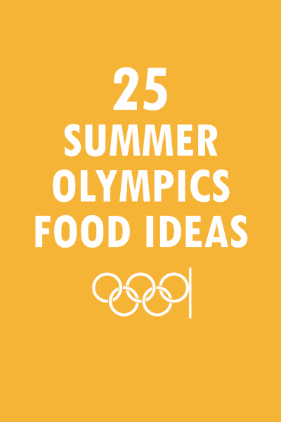 roundup of Summer Olympics food ideas