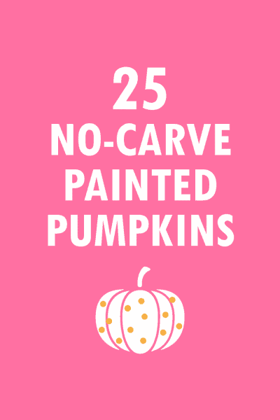 25 no-carve painted pumpkin ideas for Halloween and Fall