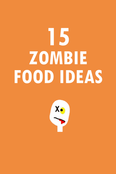 15 ZOMBIE FOOD IDEAS FOR HALLOWEEN