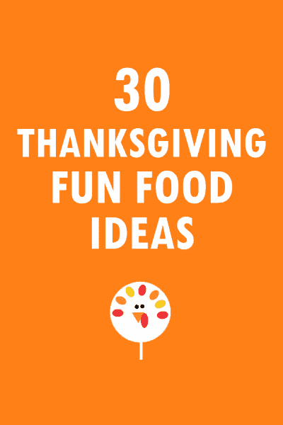 30 Thanksgiving fun food ideas