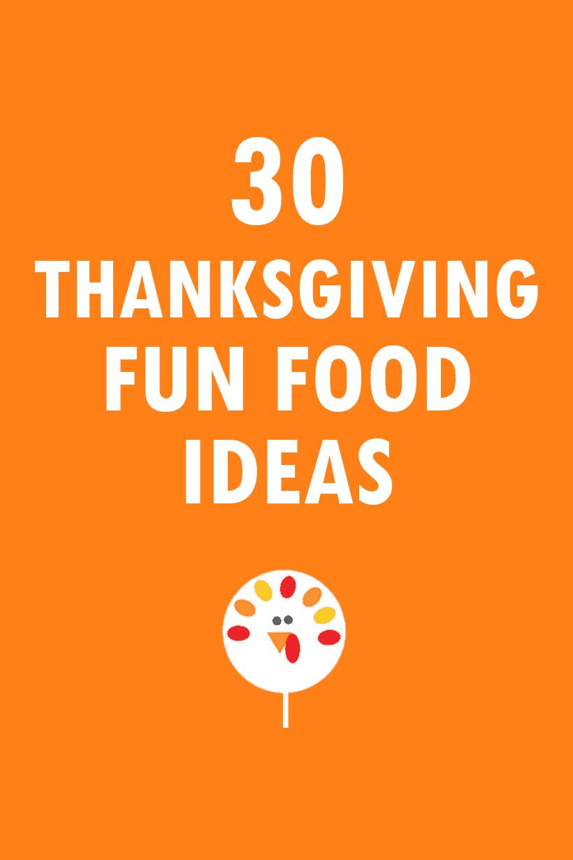 30 Thanksgiving fun food ideas