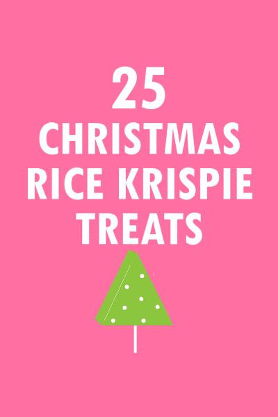 25 christmas rice krispie treats