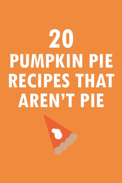 20 Pumpkin pie recipes that aren't pie