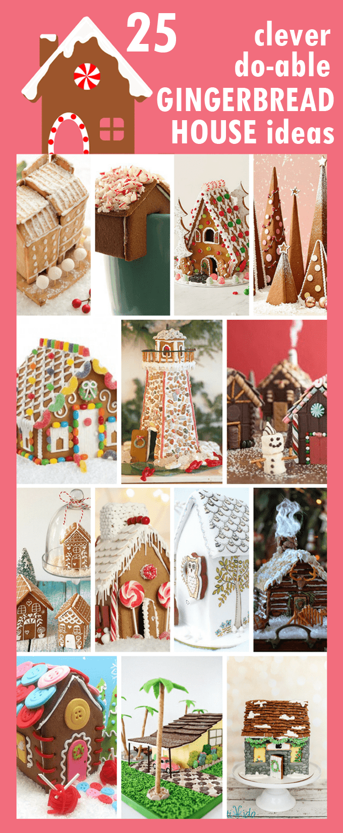 A roundup of 25 GINGERBREAD HOUSE ideas and tips on how to make your own for Christmas. Clever, do-able ideas that anyone can do.  #gingerbreadhouse #christmas