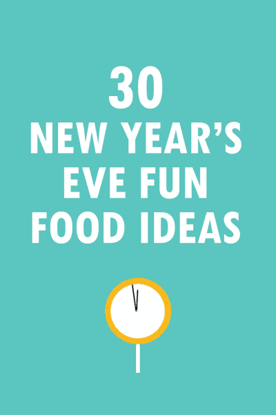 30 New Year's Eve fun food ideas