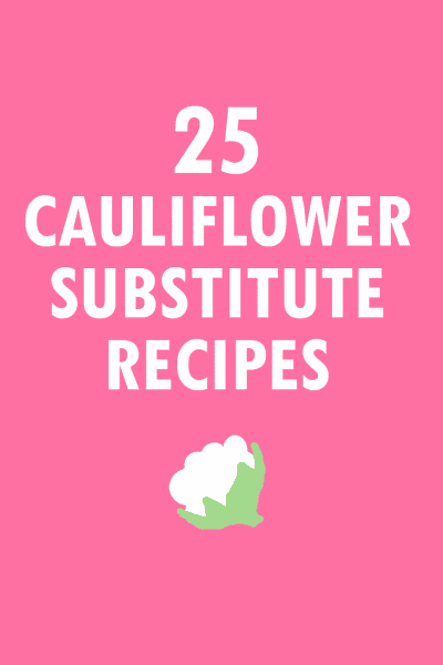 25 healthy cauliflower substitutes