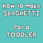 picky eaters -- how to make spaghetti for a toddler
