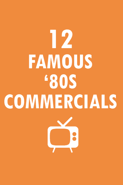 famous '80s commericals