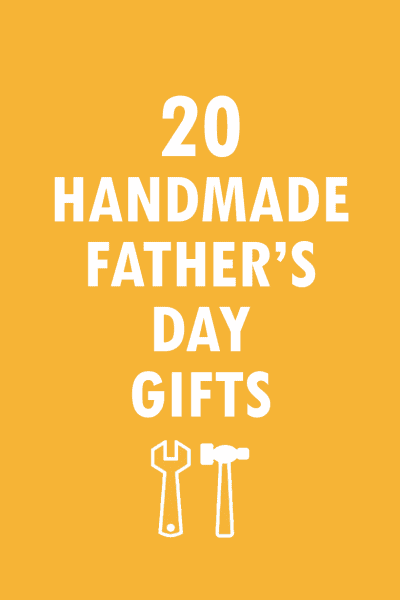 20 of the Best handmade Father's Day gifts