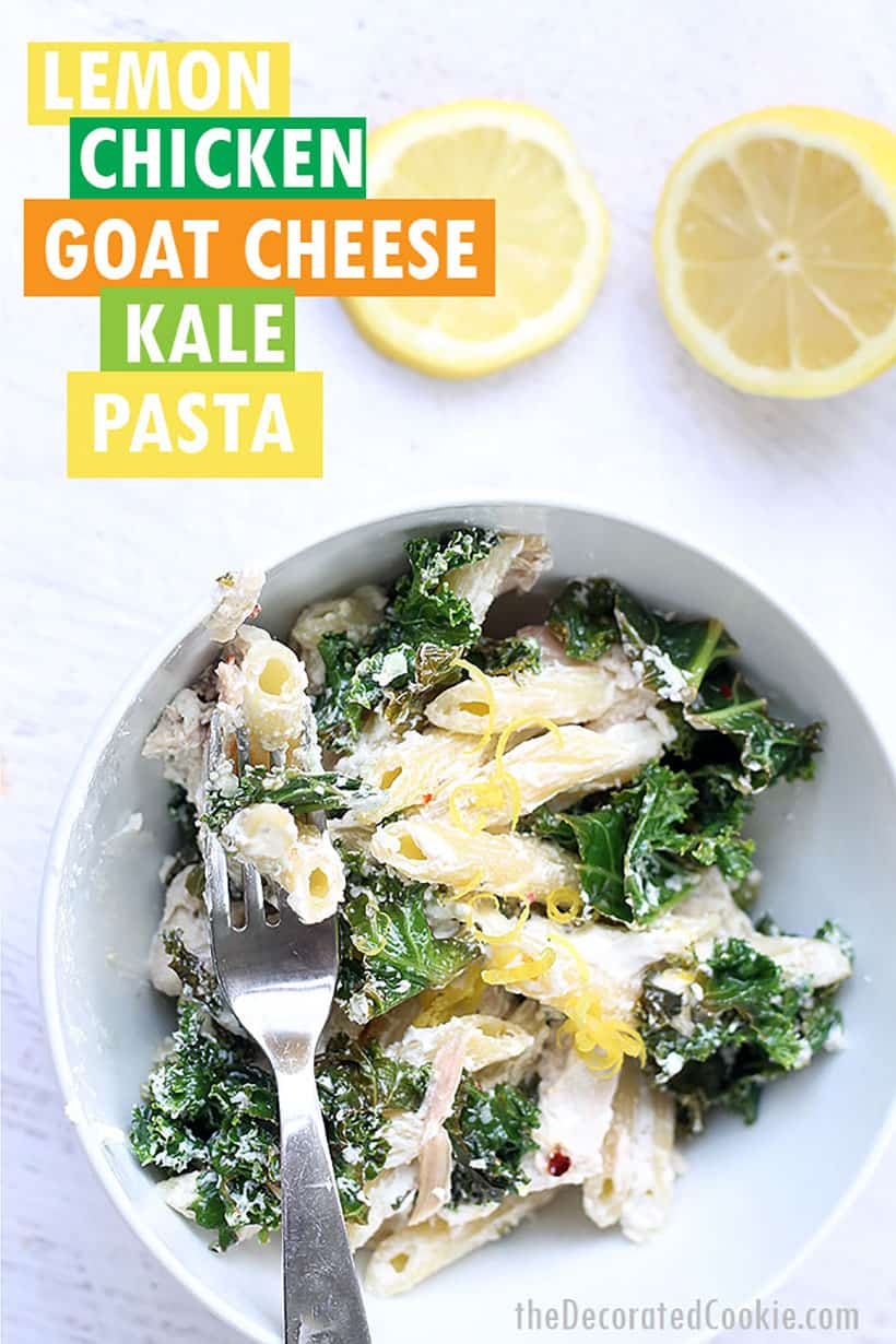 lemon chicken pasta with kale and goat cheese