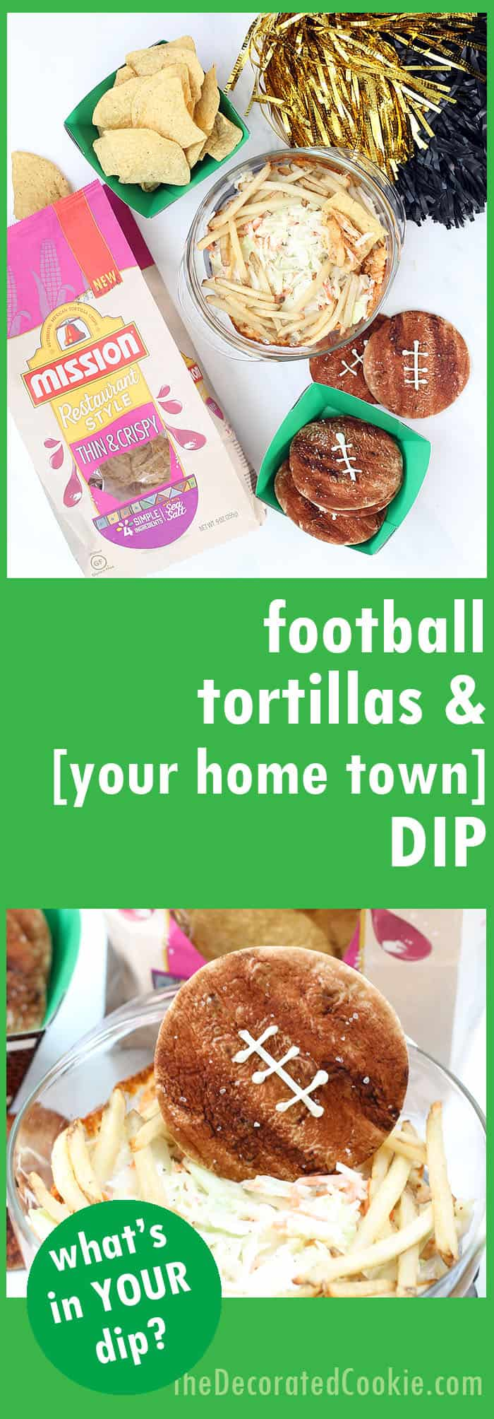 Football tortillas and Make your own home town dip! Mission® Tortillas + Mission® Tortilla Chips for your football viewing party. Check out the Prize Pack you can win!!! #MissionPartyKit #ad @MissionFoodUS