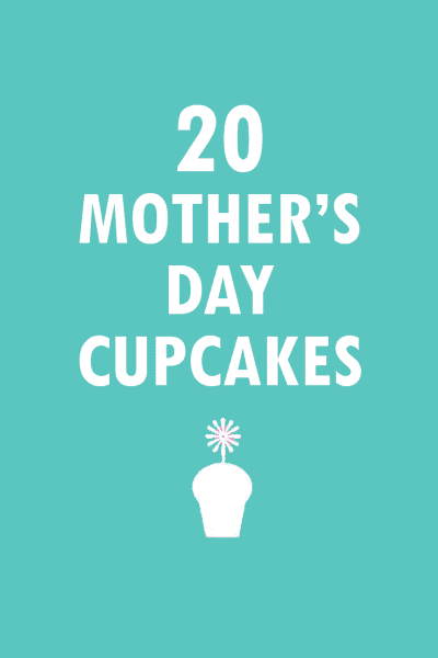 20 Mother's Day cupcake ideas