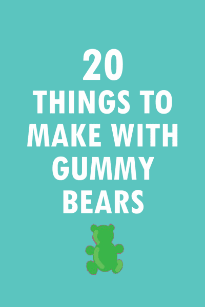 20 things to make with gummy bears