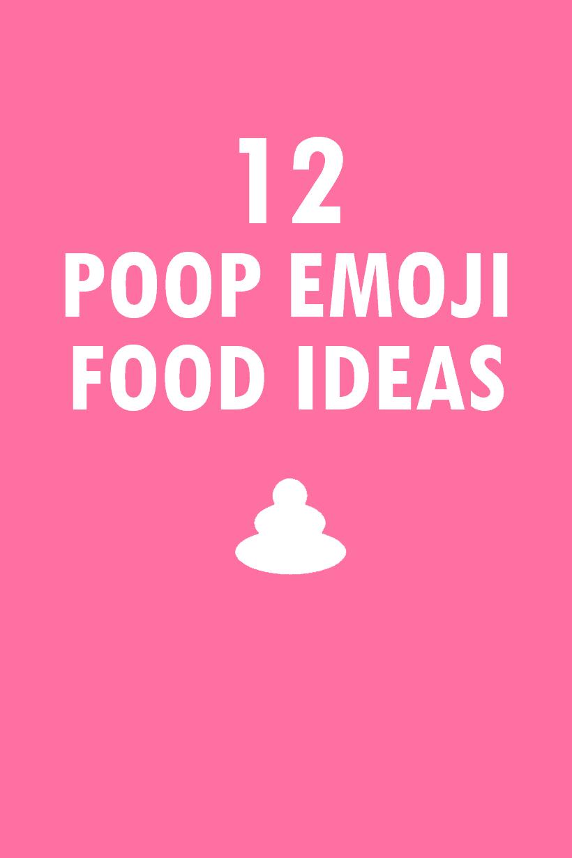 12 poop emoji food ideas