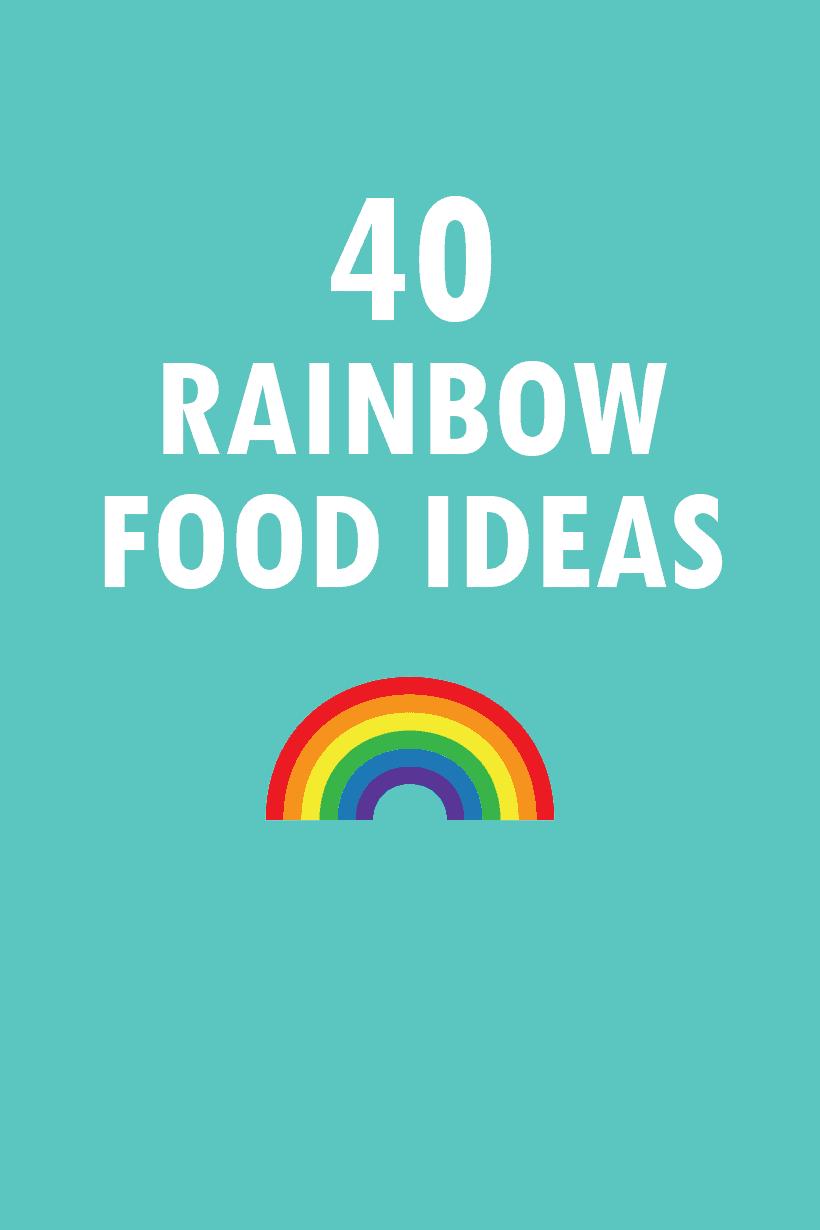 40 rainbow food ideas