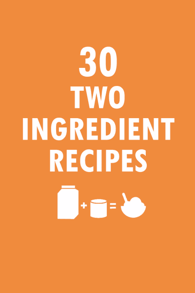 30 two-ingredient recipes