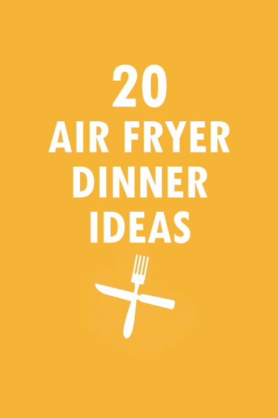 20 air fryer dinner ideas